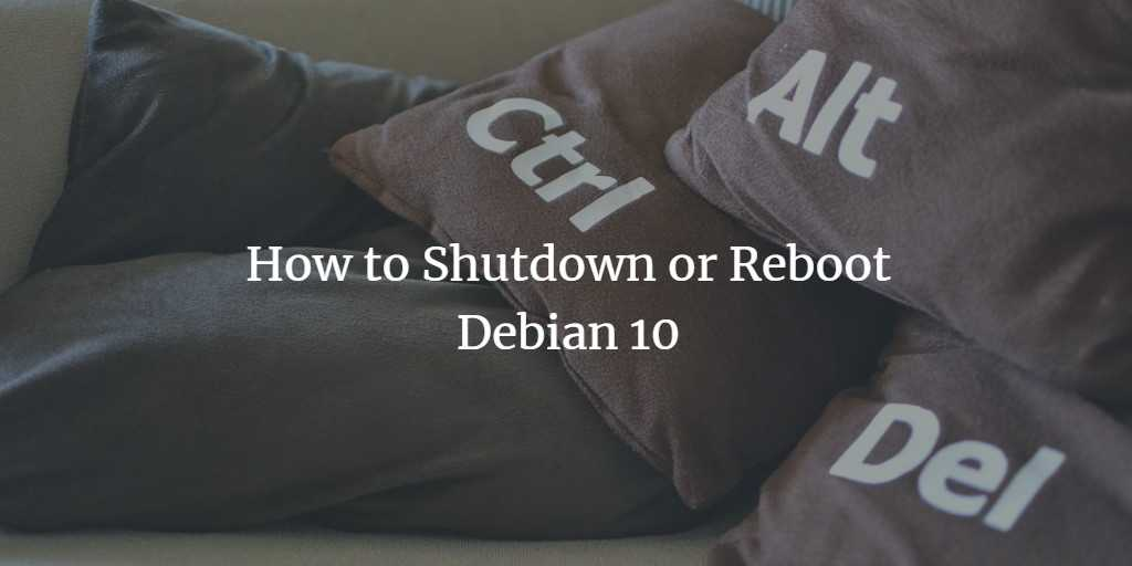 How to Shutdown or Reboot Debian 10